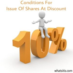 Conditions For Issue Of Shares At Discount