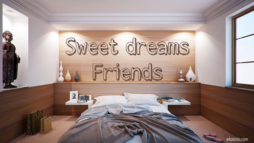 Sweet dreams friends