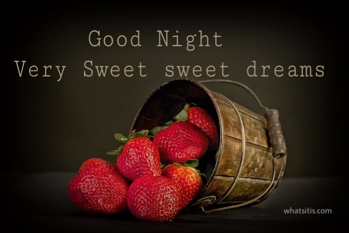 Good night sweet sweet dreams