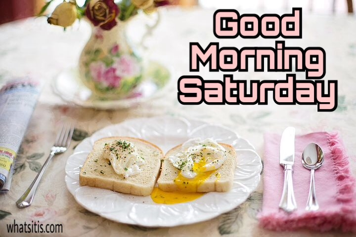 Good morning saturday image with breakfast