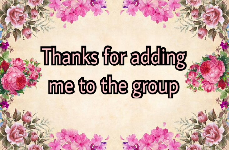 thanks for adding me to the group image
