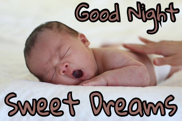 Good night sweet dreams baby